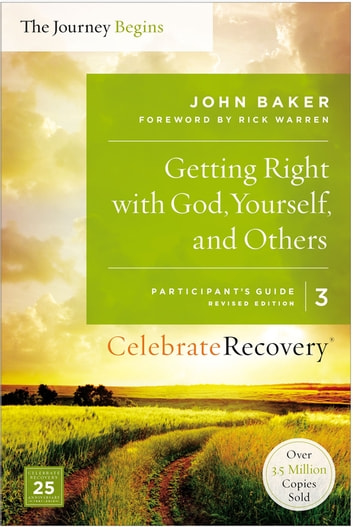 Getting Right with God, Yourself, and Others Participant's Guide 3 - A Recovery Program Based on Eight Principles from the Beatitudes eBook by John Baker