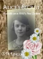 Alice's Secret ebook by G M Lincoln