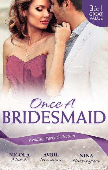 Once A Bridesmaid - 3 Book Box Set ebook by Nicola Marsh,Avril Tremayne,Nina Harrington