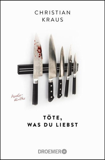 Töte, was du liebst - Psychothriller ebook by Christian Kraus