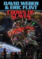 Crown of Slaves ebook by David Weber, Eric Flint