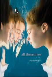 All These Lives ebook by Sarah Wylie