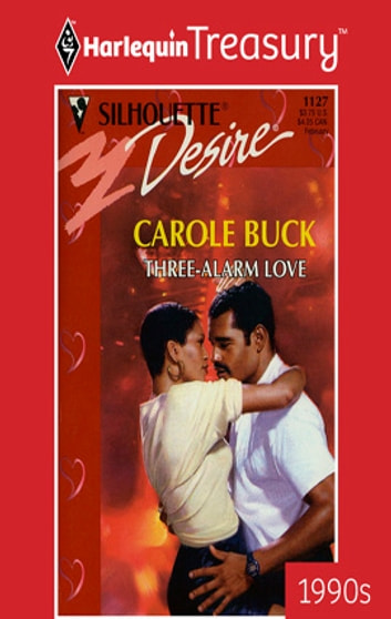 Three-Alarm Love ebook by Carole Buck
