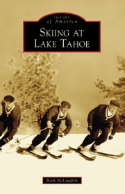 Skiing at Lake Tahoe ebook by Mark McLaughlin