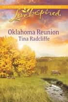 Oklahoma Reunion (Mills & Boon Love Inspired) ebook by Tina Radcliffe
