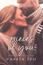 Pieces of You ebook by Cassia Leo