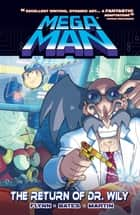 Mega Man 3: Return of Dr. Wily ebook by Ian Flynn, Ben Bates