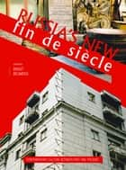 Russia's New Fin de Siècle - Contemporary Culture between Past and Present ebook by Birgit Beumers