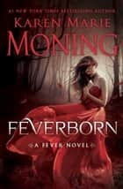Feverborn ebook by Karen Marie Moning