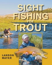 Sight Fishing for Trout ebook by Landon Mayer