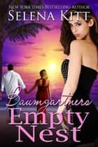 Baumgartners: Empty Nest ebook by Selena Kitt