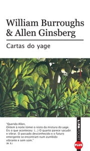 Cartas do Yage ebook by William Burroughs, Allen Ginsberg, Eduardo Bueno,...