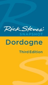 Rick Steves' Snapshot Dordogne ebook by Rick Steves,Steve Smith