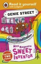 Miss Magenta, Sweet Inventor: Genie Street: Ladybird Read it yourself ebook by Richard Dungworth