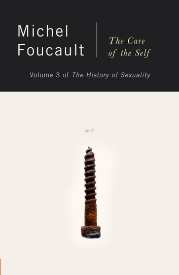 The History of Sexuality, Vol. 3 - The Care of the Self ebook by Michel Foucault