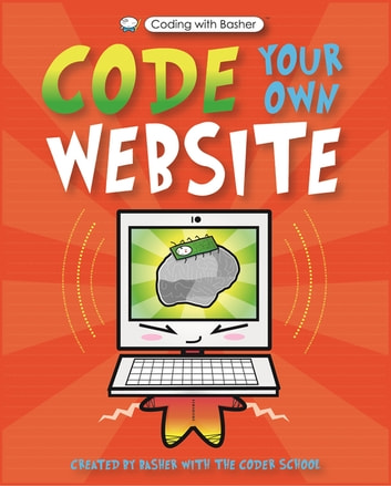 Coding with Basher: Code Your Own Website eBook by The Coder School