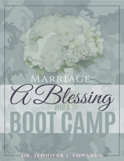 Marriage: A Blessing and a Boot Camp ebook by Jennifer Edwards