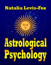 Astrological Psychology ebook by Natalia Levis-Fox