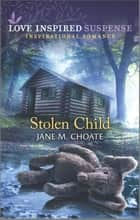 Stolen Child ebook by Jane M. Choate