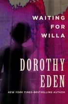 Waiting for Willa ebook by Dorothy Eden