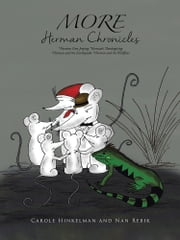 MORE Herman Chronicles - *Herman Goes Jeeping *Herman's Thanksgiving *Herman and the Earthquake *Herman and the Wildfires ebook by CAROLE HINKLEMAN AND NAN REBIK