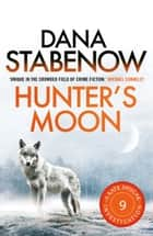 Hunter's Moon ebook by Dana Stabenow