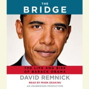 The Bridge - The Life and Rise of Barack Obama audiobook by David Remnick