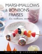 Marshmallows - Bonbons fraises ebook by Émilie Guelpa, Massimo Pessina