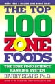 The Top 100 Zone Foods - The Zone Food Science Ranking System ebook by Barry Sears