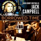 Borrowed Time audiobook by