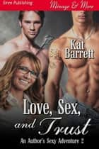 Love, Sex, and Trust ebook by Kat Barrett