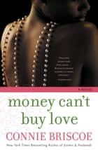 Money Can't Buy Love ebook by Connie Briscoe