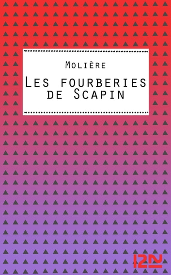 Les Fourberies de Scapin ebook by MOLIERE,Christine CHOLLET