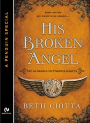 His Broken Angel - The Glorious Victorious Darcys Novella (A Penguin Special from Signet Eclipse) ebook by Beth Ciotta