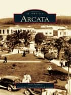 Arcata ebook by Jessie Faulkner, Humboldt County Historical Society