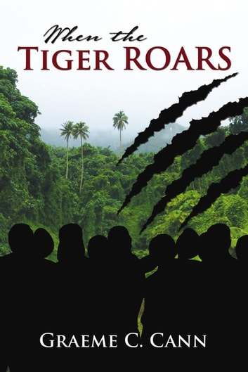 When the Tiger Roars ebook by Graeme Cann