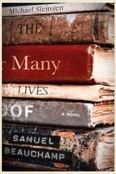 The Many Lives of Samuel Beauchamp (A Demon's Story #2) ebook by Michael Siemsen