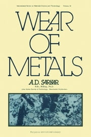 Wear of Metals: International Series in Materials Science and Technology ebook by Sarkar, A. D.