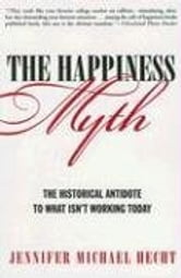 The Happiness Myth - An Expose ebook by Jennifer Hecht