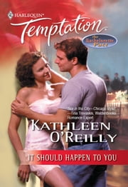 It Should Happen To You (Mills & Boon Temptation) ebook by Kathleen O'Reilly