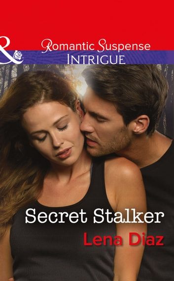 Secret Stalker (Mills & Boon Intrigue) (Tennessee SWAT, Book 2) ebook by Lena Diaz