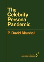 The Celebrity Persona Pandemic ebook by P. David Marshall