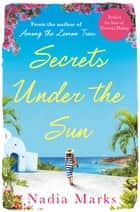 Secrets Under the Sun ebook by Nadia Marks