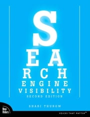 Search Engine Visibility, Second Edition ebook by Thurow, Shari