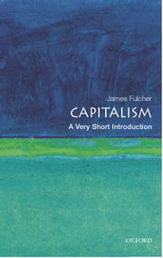 Capitalism: A Very Short Introduction ebook by James Fulcher