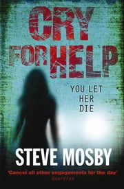 Cry for Help ebook by Steve Mosby