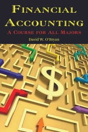 Financial Accounting - A Course for All Majors ebook by David W. O'Bryan