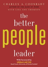 The Better People Leader ebook by Charles A Coonradt
