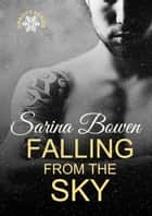 Falling from the Sky ebook by Sarina Bowen