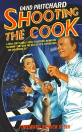 Shooting the Cook ebook by David Pritchard